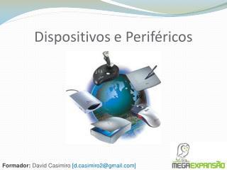 Dispositivos e Periféricos