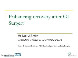 Enhancing recovery after GI Surgery