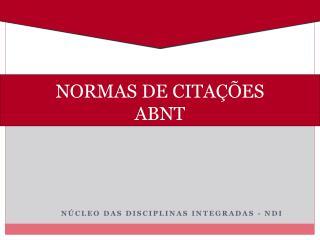 NORMAS DE CITAÇÕES ABNT