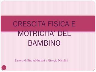 CRESCITA FISICA E MOTRICITA' DEL BAMBINO