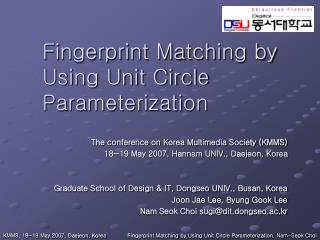 Fingerprint Matching by Using Unit Circle Parameterization