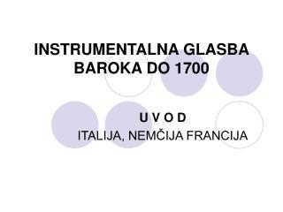 INSTRUMENTALNA GLASBA BAROKA DO 1700