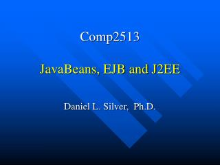 Comp2513 JavaBeans, EJB and J2EE