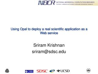 Using Opal to deploy a real scientific application as a Web service