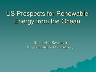 US Prospects for Renewable Energy from the Ocean