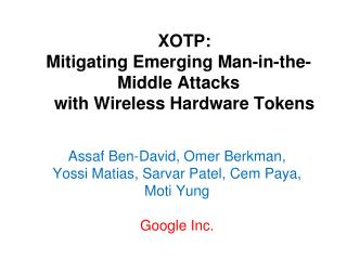 XOTP: Mitigating  Emerging Man-in-the-Middle Attacks with Wireless Hardware Tokens