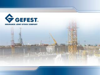 GEFEST joint-stock insurance company was established in Moscow in 1993