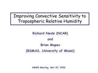 Improving Convective Sensitivity to Tropospheric Relative Humidity