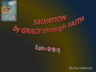 SALVATION b y GRACE through FAITH