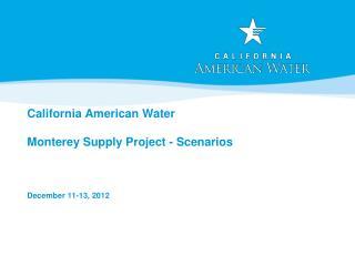 California American Water  Monterey Supply Project - Scenarios