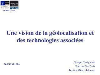 Groupe  Navigation Telecom  SudParis Institut  Mines-Telecom