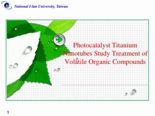 Photocatalyst Titanium Nanotubes Study Treatmen t of Volatile Organic Compounds