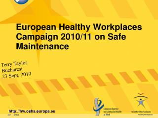 European Healthy Workplaces Campaign 2010/11 on Safe  Maintenance