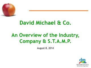 David Michael & Co. An Overview of the Industry, Company & S.T.A.M.P.