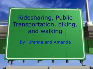 Ridesharing, Public Transportation, biking, and walking