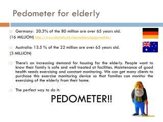 Pedometer for elderly