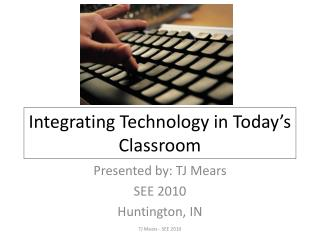 Integrating Technology in Today's Classroom