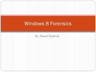 Windows 8 Forensics