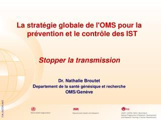 La  stratégie  globale de l'OMS pour la  prévention  et le contrôle des IST