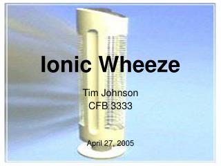 Ionic Wheeze