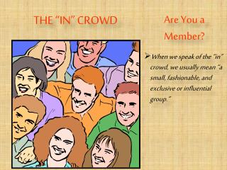 "THE ""IN"" CROWD"