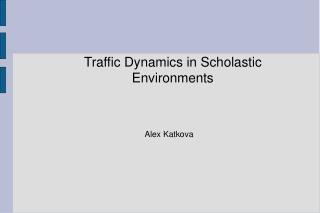 Traffic Dynamics in Scholastic Environments