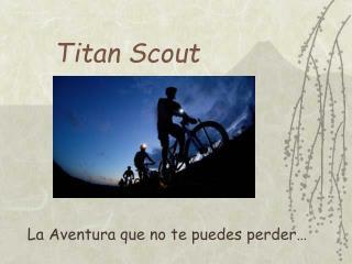 Titan Scout