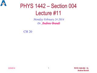 PHYS 1442 – Section 004  Lecture # 11