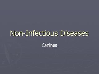 Non-Infectious Diseases