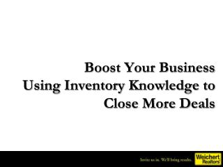 Boost Your Business Using Inventory Knowledge to Close More Deals
