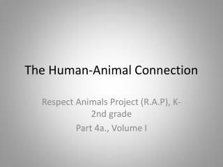 The Human-Animal Connection