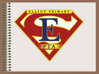 Welcome to the January 2011  Elliot Primary PTA Meeting