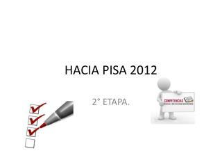 HACIA PISA 2012