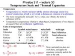 Physics 211   lecture 30 Temperature Scale and Thermal Expansion