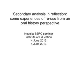 Secondary analysis in reflection: some experiences of re-use from an oral history perspective