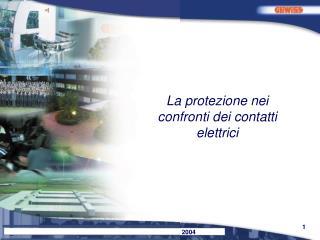 La protezione nei confronti dei contatti elettrici