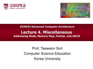 Lecture 4. Miscellaneous  Addressing Mode, Memory Map, Pointer, and ASCII