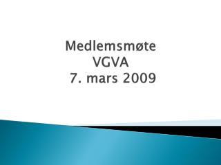 Medlemsmøte VGVA  7. mars 2009