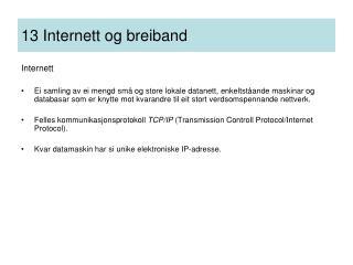 13 Internett og breiband