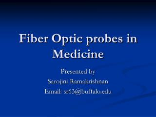 Fiber Optic probes in Medicine