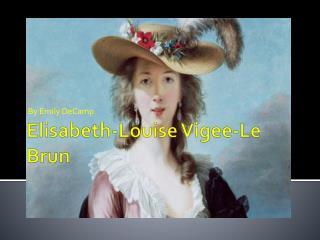 Elisabeth-Louise  Vigee -Le  Brun