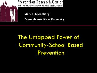 The Untapped Power of Community-School Based Prevention