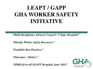 LEAPT / GAPP GHA WORKER SAFETY INITIATIVE