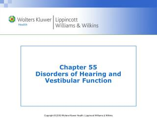 Chapter 55 Disorders of Hearing and Vestibular Function