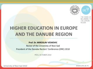 HIGHER EDUCATION IN EUROPE AND THE DANUBE REGION