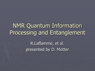 NMR Quantum Information Processing and Entanglement