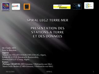 Spiral leg2 terre-mer presentation  des  stationS  a terre et des données