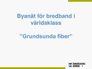 """Byanät för bredband i världsklass """"Grundsunda fiber"""""""