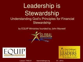 Leadership is Stewardship Understanding God's Principles for Financial Stewardship