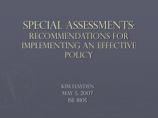 Special Assessments: Recommendations for Implementing an Effective Policy